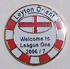 Leyton Orient Football Badge 004 - Promotion Badge, Welcome to League One 2006/7.