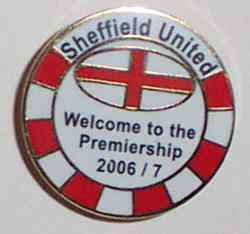 Sheffield Utd Football Badge 010 - Promotion Badge, Welcome to the Premiership 2006/7.